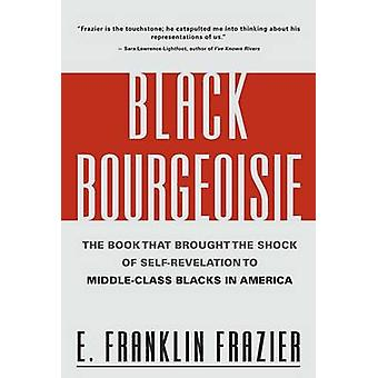 The Black Bourgeoisie by Edward Franklin Frazier - 9780684832418 Book