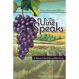 The Vine Speaks by Cindy Steinbeck - 9780758638861 Book