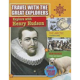 Explore with Henry Hudson by Tim Cooke - 9780778712589 Book