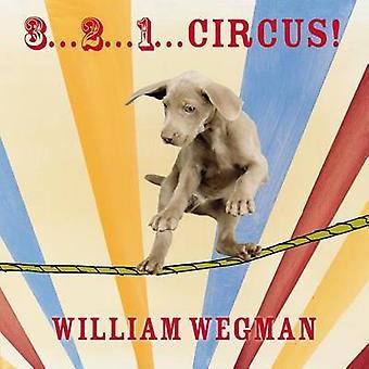 3... 2... 1... Circus! by William Wegman - 9780803739345 Book