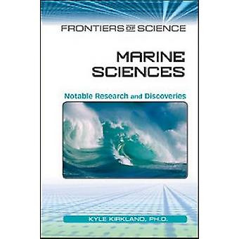Marine Sciences - Notable Research and Discoveries by Kyle Kirkland -