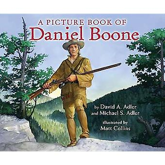 A Picture Book of Daniel Boone by David A Adler - Michael S Adler - M