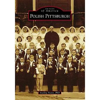 Polish Pittsburgh by Dr Stanley States - 9781467127196 Book