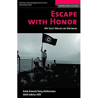 Escape with Honor - My Last Hours in Vietnam - 9781574886931 Book