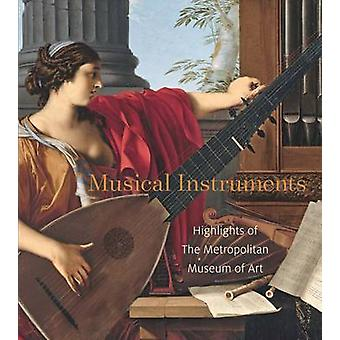 Musical Instruments - Highlights of the Metropolitan Museum of Art by