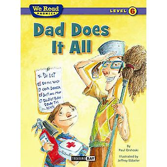 Dad Does It All (We Read Phonics - Level 6) by Paul Orshoski - Jeffre