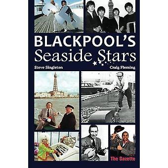 Blackpool's Seaside Stars by Steve Singleton - Craig Fleming - 978178