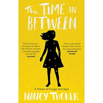 The Time in Between - A Memoir of Hunger and Hope by Nancy Tucker - 97