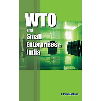 WTO & Small Enterprises in India by K. Padmanabhan - 9788177082531 Bo