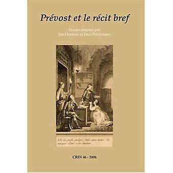 Prevost Et Le Recit Bref (CRIN)