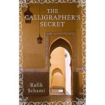 The Calligraphers Secret by Rafik Schami