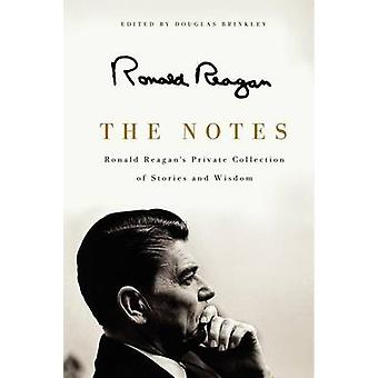 The Notes - Ronald Reagan's Private Collection of Stories and Wisdom b