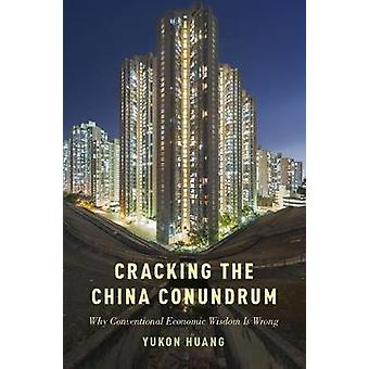 Cracking the China Conundrum - Why Conventional Economic Wisdom is Oft