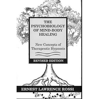 The Psychobiology of Mind-body Healing - New Concepts of Therapeutic H
