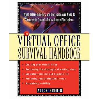 The Virtual Office Survival Handbook - What Telecommuters and Entrepre