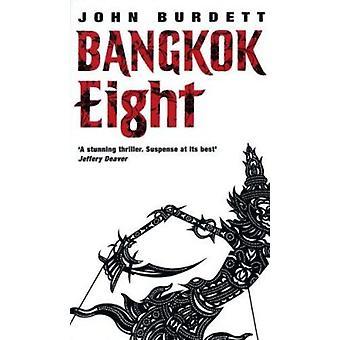 Bangkok Eight by John Burdett - 9780552154697 Book