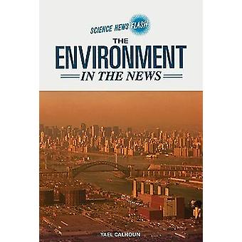 The Environment in the News by Yael Calhoun - 9780791092538 Book