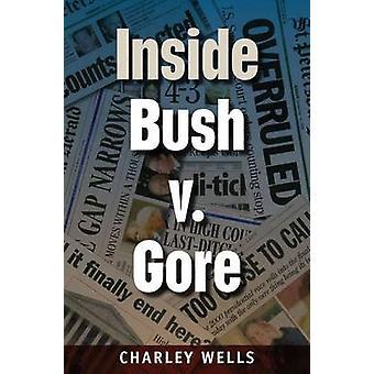 Inside Bush v. Gore by Charley Wells - 9780813044750 Book