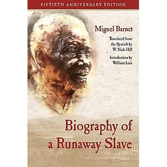Biography of a Runaway Slave (Fiftieth Anniversary Edition) by Miguel