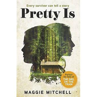 Pretty is by Maggie Mitchell - 9781409152675 Book
