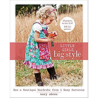Little Girls - Big Style - Sew a Boutique Wardrobe from 4 Easy Pattern