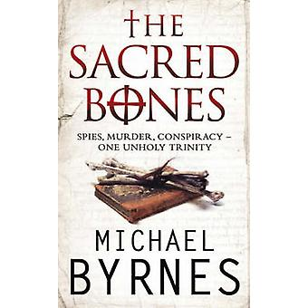 The Sacred Bones by Michael Byrnes - 9781847390127 Book