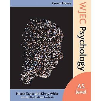 Crown House WJEC Psychology - AS Level by Nicola Taylor - 978184590975