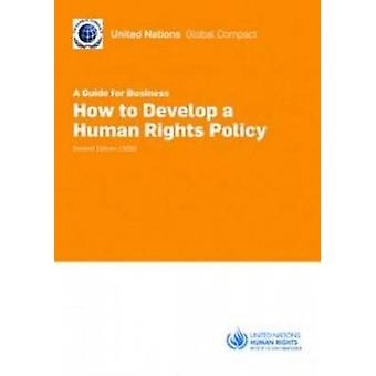 How to Develop a Human Rights Policy - A Guide for Business by United