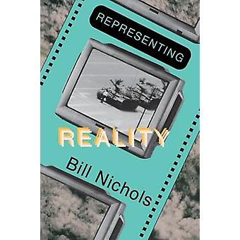 Representing Reality - Issues and Concepts in Documentary by Bill Nich