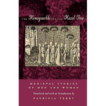 De kamperfoelie en de hazelaar boom - middeleeuwse verhalen van mannen en vrouwen