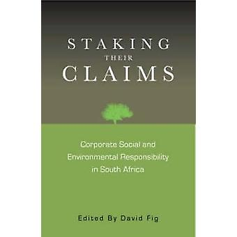 Staking Their Claims - Corporate Social and Environmental Responsibili