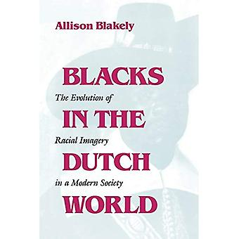 Blacks i nederlandsk verden: utviklingen av rasistiske bilder i et moderne samfunn
