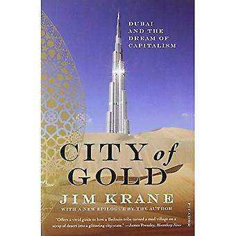 Cité de l'or: Dubaï et le rêve du capitalisme