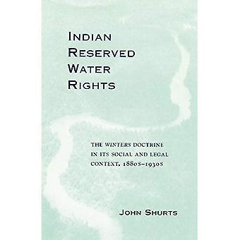 Indiano riservati i diritti d'acqua: La dottrina di inverni nel suo contesto sociale e giuridica, degli anni 1880-1930, vol. 8