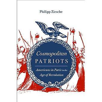 Cosmopolitan Patriots: Americans in Paris in the Age of Revolution (Jeffersonian America Series)