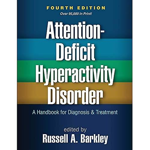 Attention-Deficit Hyperactivity Disorder, Fourth Edition  A Handbook for Diagnosis and TreatHommest