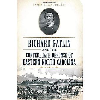 Richard Gatlin und die Konföderierten Verteidigung des östlichen North Carolina (Bürgerkrieg)