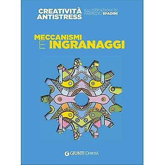 Mechanisms and Gears (Giunti Colouring Books)