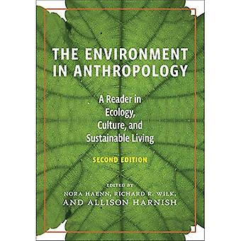 Ympäristön Antropologia (Second Edition): ekologia, kulttuuri ja kestävä elin lukija