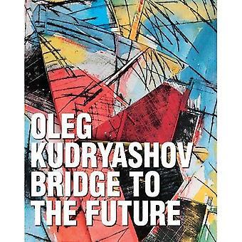 Oleg Kudryashov: Bridge to the Future