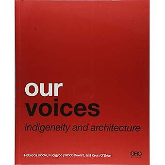 Our Voices: Indigeneity and� Architecture