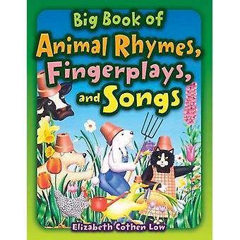 Big Book of Animal Rhymes Fingerplays and Songs by Low & Elizabeth