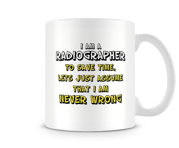 I Am A Radiographer Never Wrong Mug
