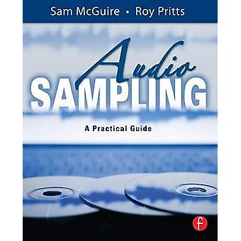 Audio Sampling A Practical Guide by McGuire & Sam