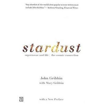 Stardust Supernova en leven de kosmische verbinding door Gribbin & John R.