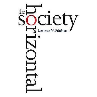 De horizontale samenleving door Friedman & Lawrence M.