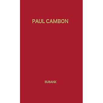 Paul Cambon Master Diplomat by Eubank & Keith