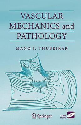Vascular Mechanics and Pathology by Thubrikar & Mano J.