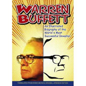 Warren Buffett una biografia illustrata dell'investitore di maggior successo di mondi da Morio & Ayano