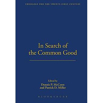 In Search of the Common Good by Miller & Patrick D.